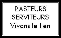 Pasteurs-serviteurs @ EGLISE DERVAL