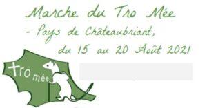 Marche du Tro Mée @ REGION DE CHATEAUBRIANT