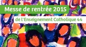 Messe de rentrée de l'enseignement catholique @ église Ste Thérèse NANTES